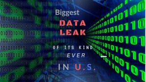 Biggest data leak of its kind ever in u.s.