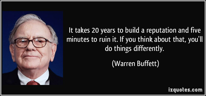 quote-it-takes-20-years-to-build-a-reputation-and-five-minutes-to-ruin-it-if-you-think-about-that-warren-buffett-26787