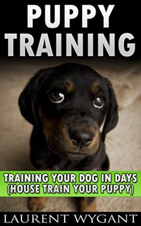 PUPPY TRAINING: DOG TRAINING: Crash Course in Training Your Dog in Days, Crate Training, Potty Training, Housebreaking and Obedience Training Guide Book (Dog Training, Puppy Training)
