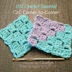 DIY Crochet Tutorial – C2C Corner-To-Corner!