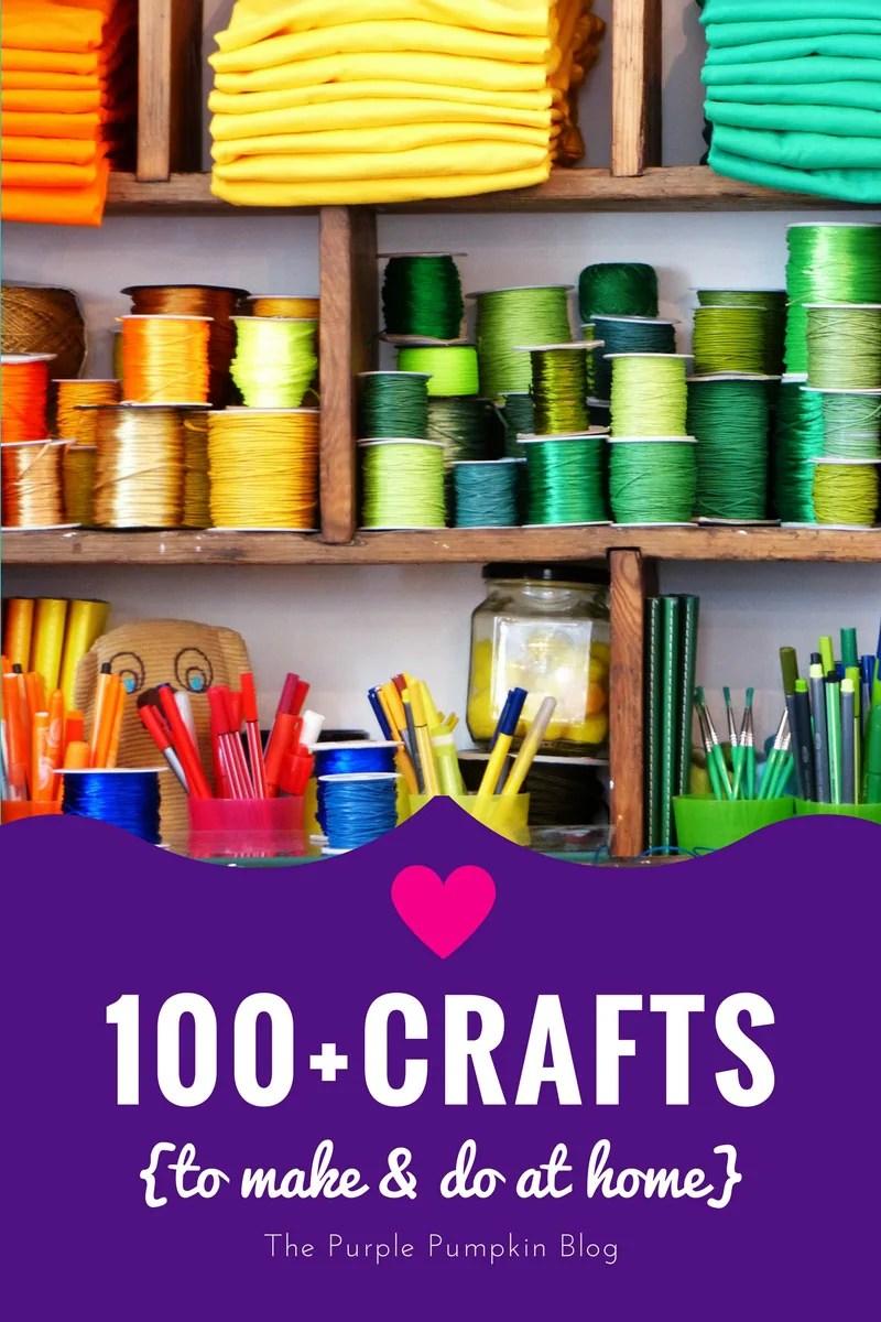 100 Crafts {to make