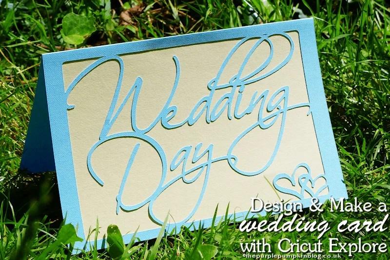 Design Make a Wedding Card with Cricut Explore