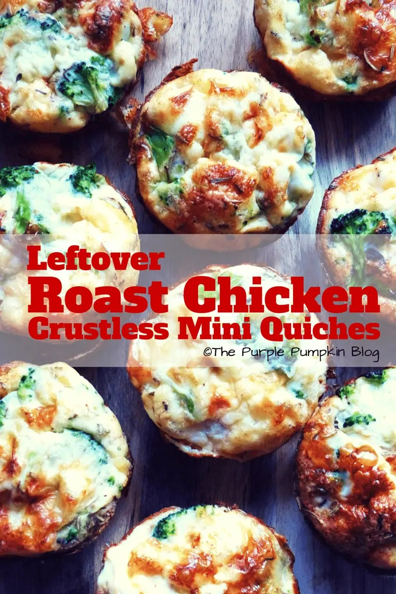 Leftover Roast Chicken Crustless Mini Quiches