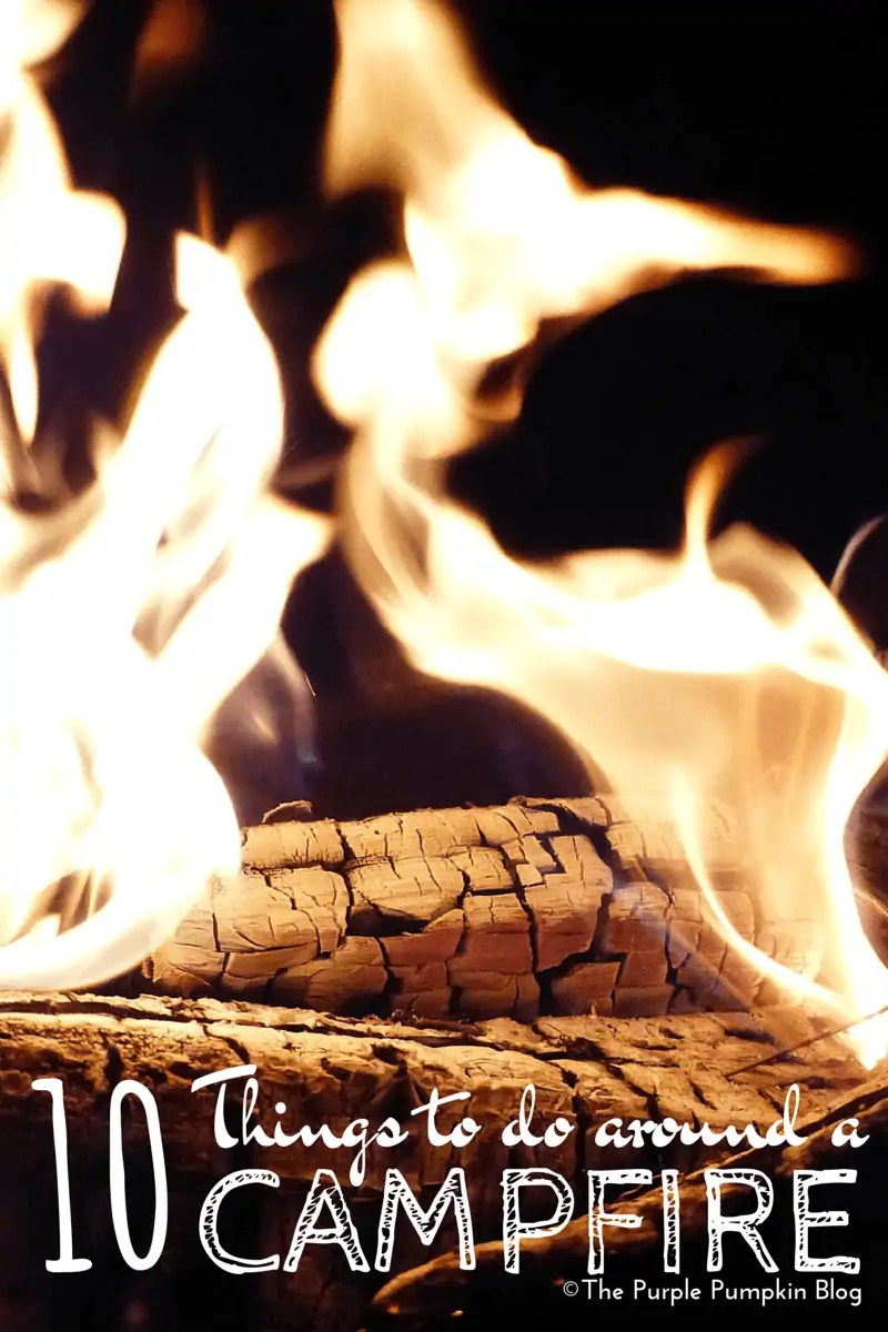 10 Things To Do Around a Campfire