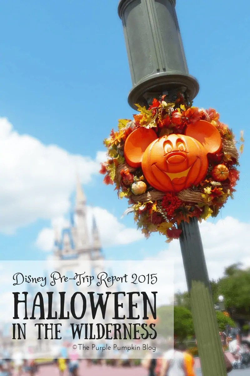 Disney Pre-Trip Report 2015 - Halloween in the Wilderness