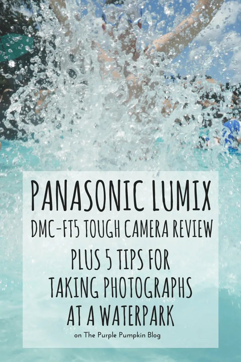 Panasonic Lumix DMC-FT5 Review + Water Park Photography Tips