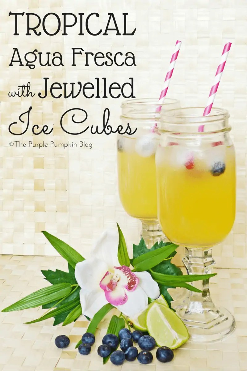 Tropical Agua Fresca with Jewelled Ice Cubes