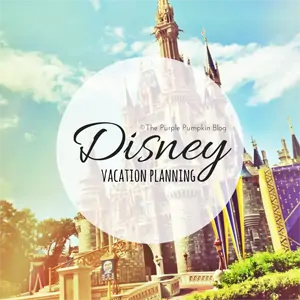 Disney Vacation Planning on The Purple Pumpkin Blog