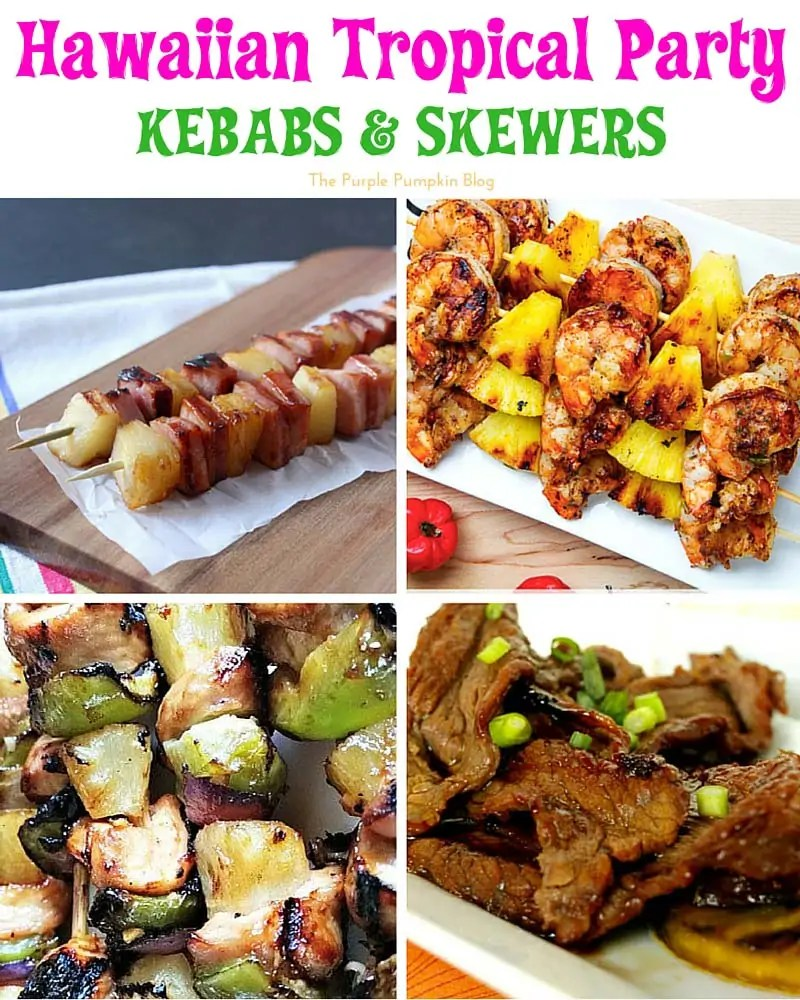 Hawaiian Tropical Party Recipes - Kebabs and Skewers + lots more delicious recipes!