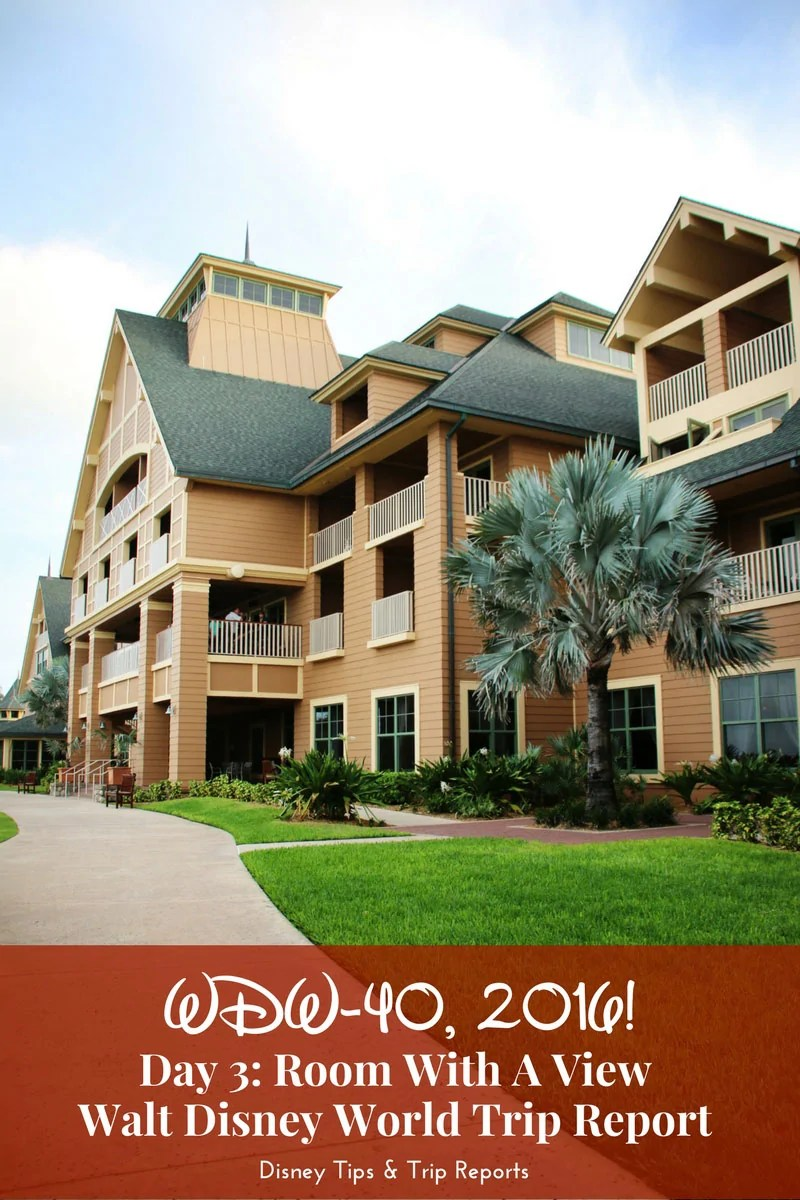 Day 3 - Room With A View - WDW-40, 2016 - Resort Tour of Disney's Vero Beach Resort