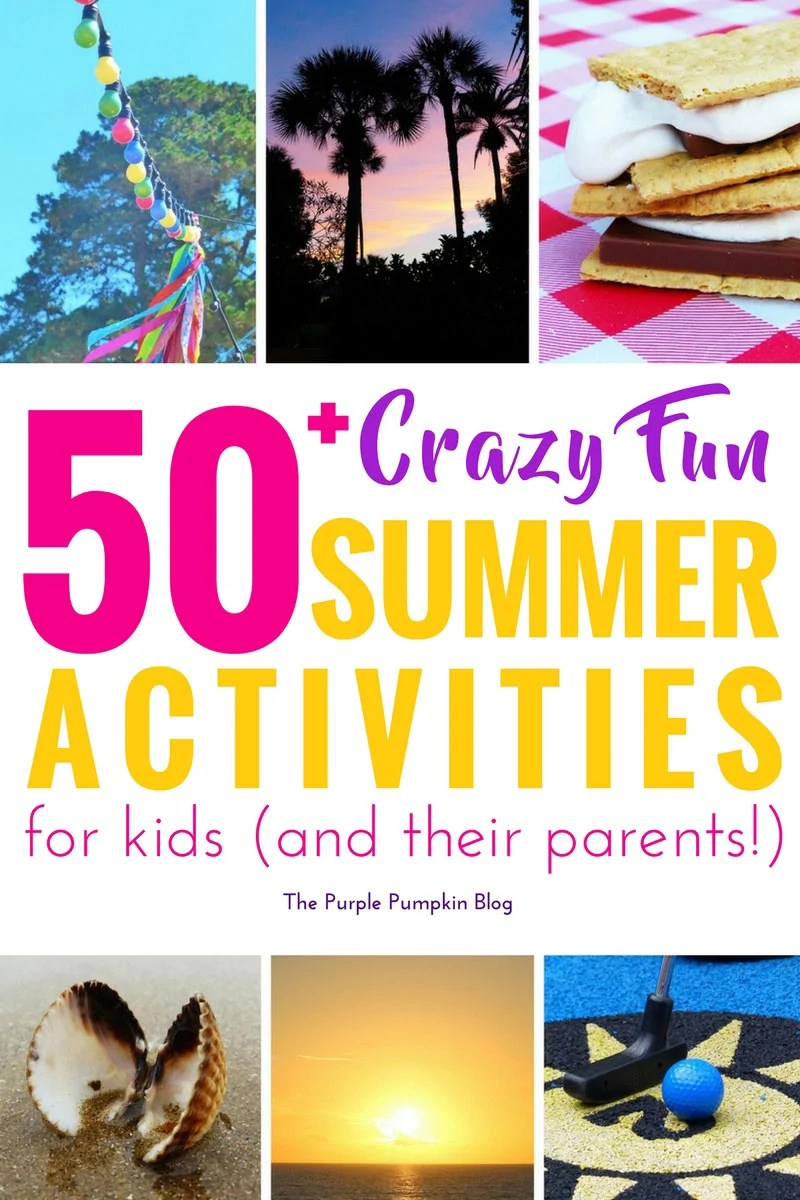 "50+ Crazy Fun Summer Activities for Kids and their Parents - when the kids cry that they're ""boooooooored"" reach for this list of crazy fun summer activities and pick something to do! And when the kids are in bed, or staying at a relative's or friend's house, there are some grown up ideas for parents too!"