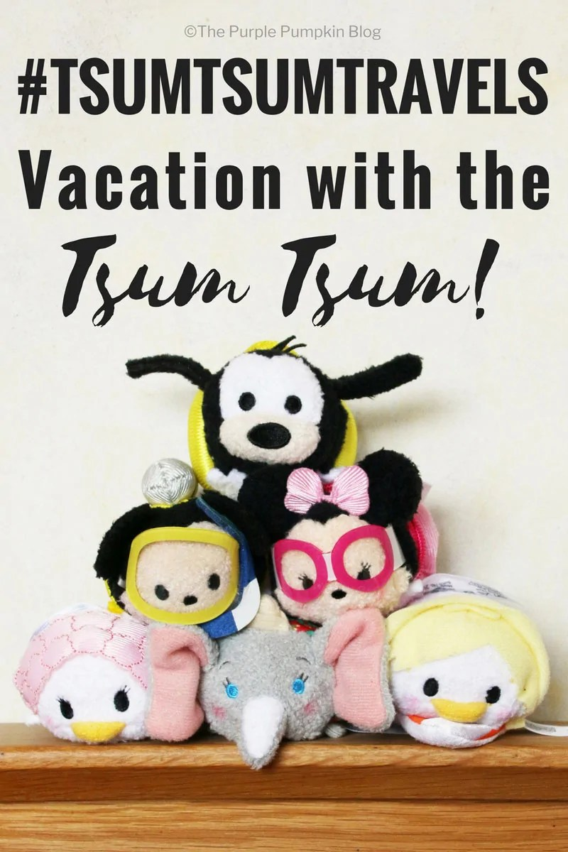 #TsumTsumTravels - Vacations with the Tsum Tsums! It's fun for kids to take their favourite toys on holiday and have an adventure with them. See how the holiday with the Tsum Tsum Vacation pack went!