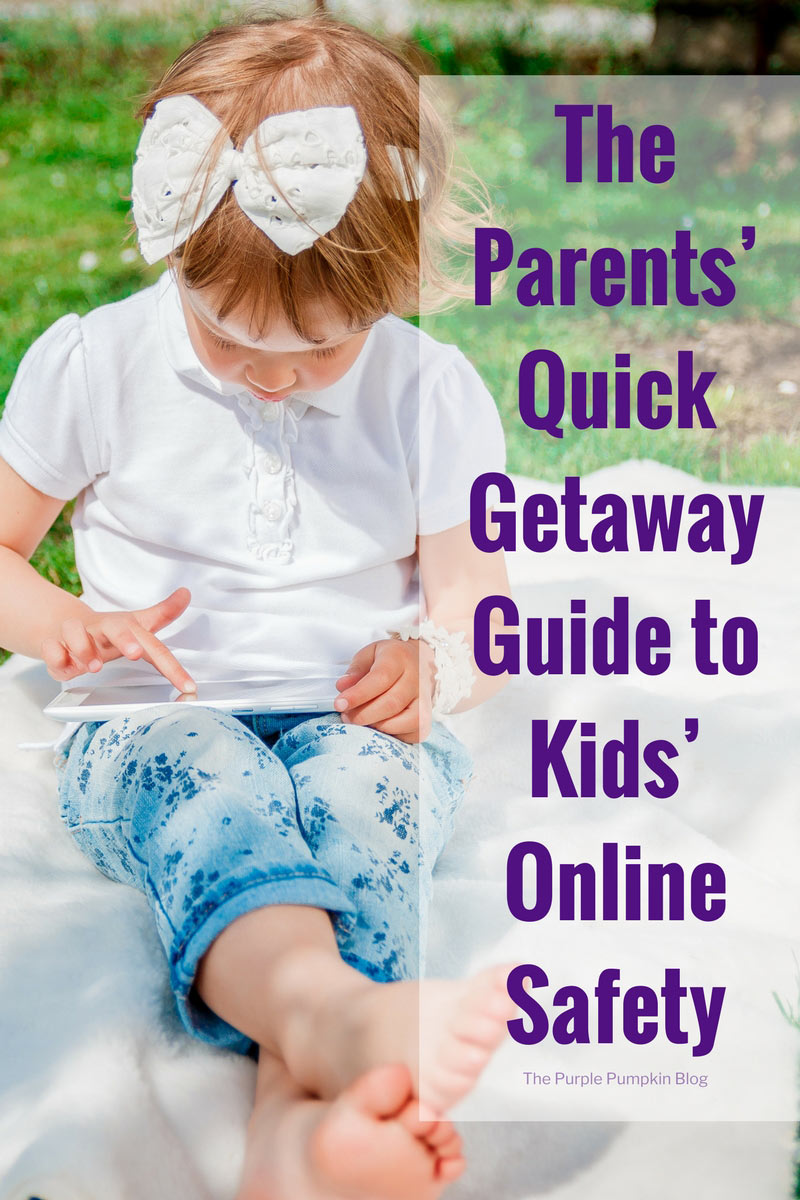 The Parents' Quick Getaway Guide to Kids' Online Safety. You threw your mobiles and tablets into the suitcase, along with the sun cream and swimming costumes, for a last-minute holiday in the sun. Now your kids are logging on to the hotel WiFi and glued to their screens. Time to relax! But you've forgotten one critical thing: their online safety. So, what can you do from beside the pool to keep your kids safe online on foreign shores this holiday?