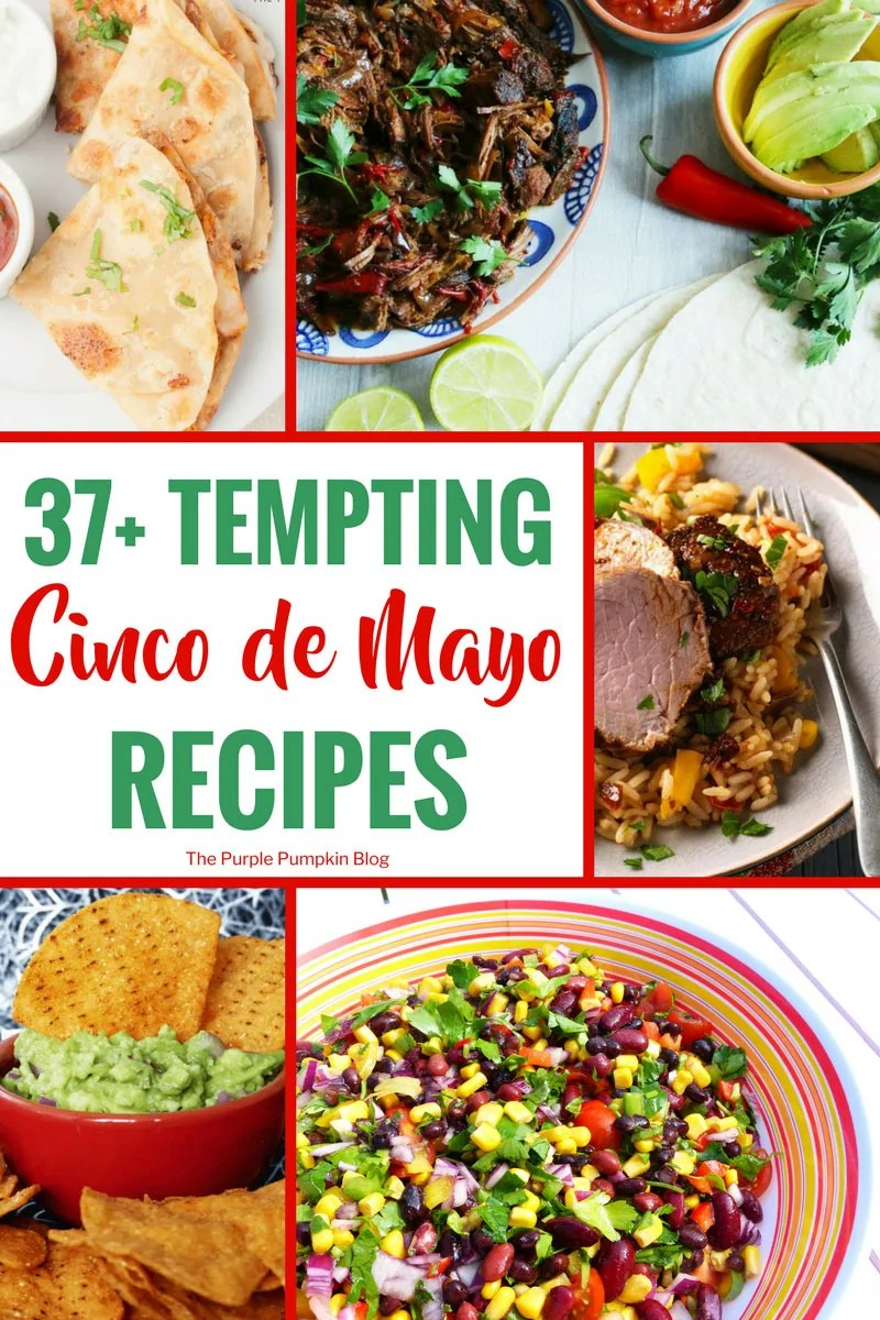 37+ Tempting Cinco de Mayo Recipes. A huge selection of tempting Cinco de Mayo Recipes! Celebrate Cinco de Mayo with this delicious selection of Mexican and Tex-Mex recipes. You'll find all your favourites here from tacos to tostadas, from mole to margaritas, from fajitas to flan! These delicious recipes will make sure your fiesta goes off with a bang!