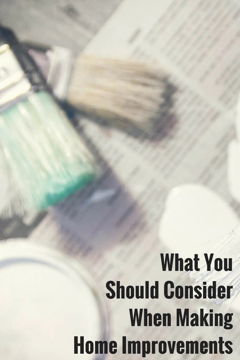 What You Should Consider When Making Home Improvements