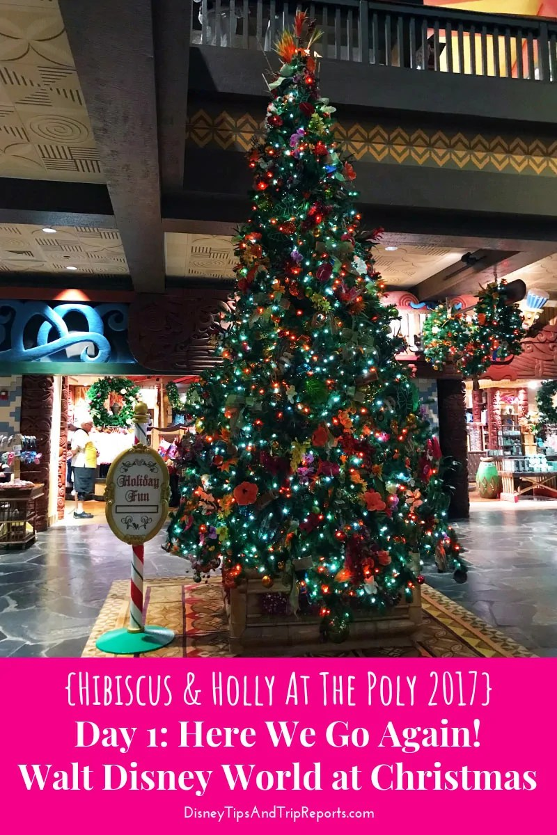 Day 1: Here We Go Again / Hibiscus & Holly At The Poly Disney Trip Report 2017