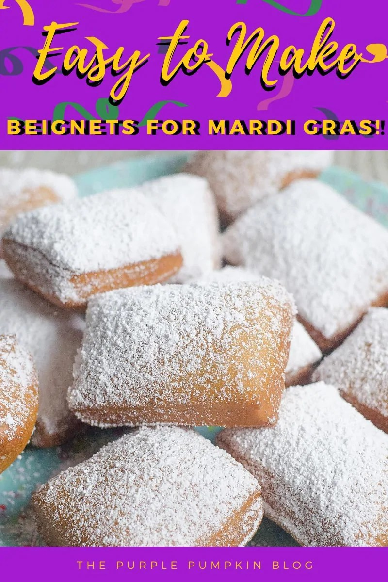 Easy to make Beignets for Mardi Gras