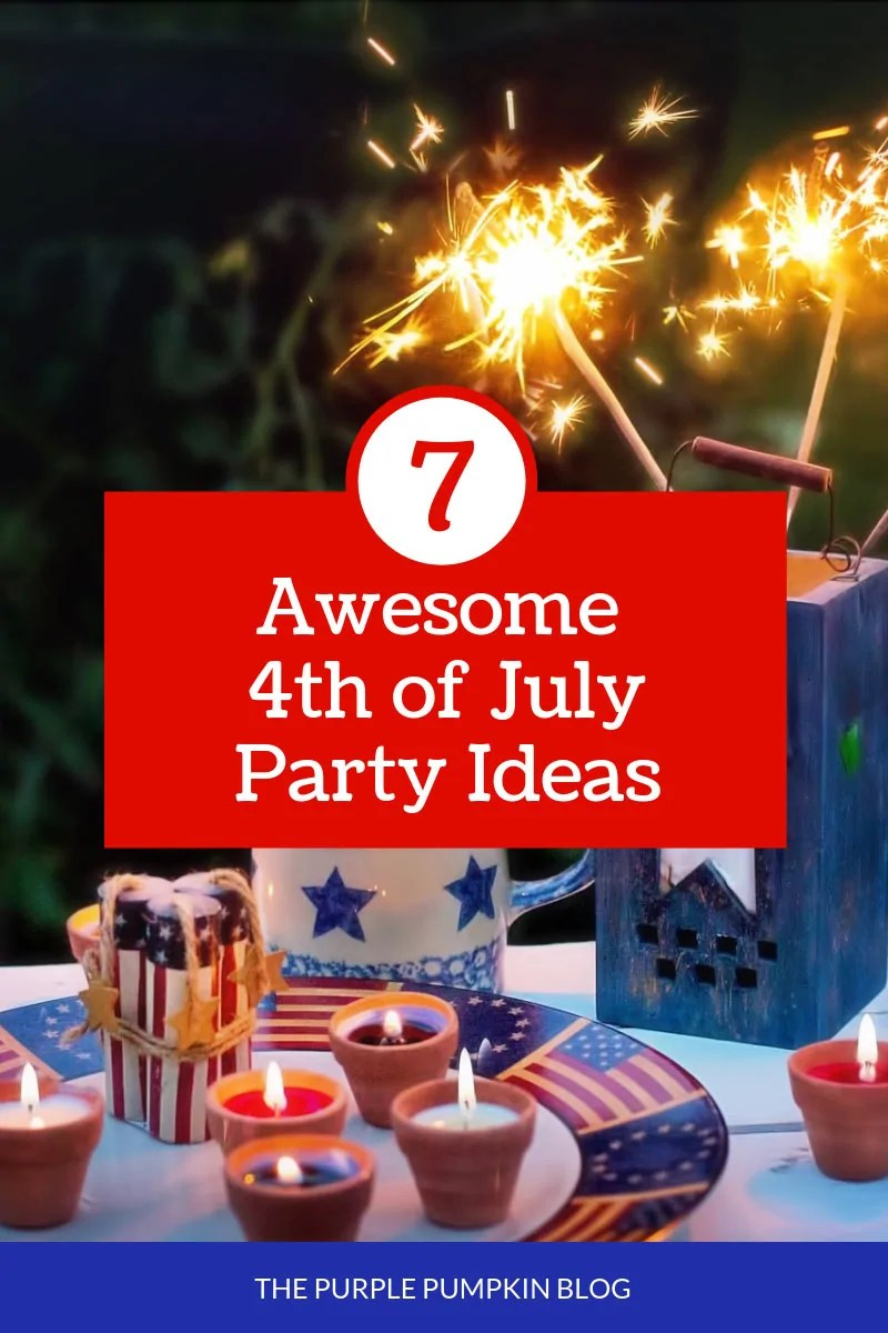 7 Awesome 4th of July Party Ideas