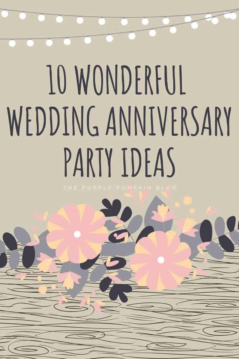 10 Wonderful Wedding Anniversary Party Ideas