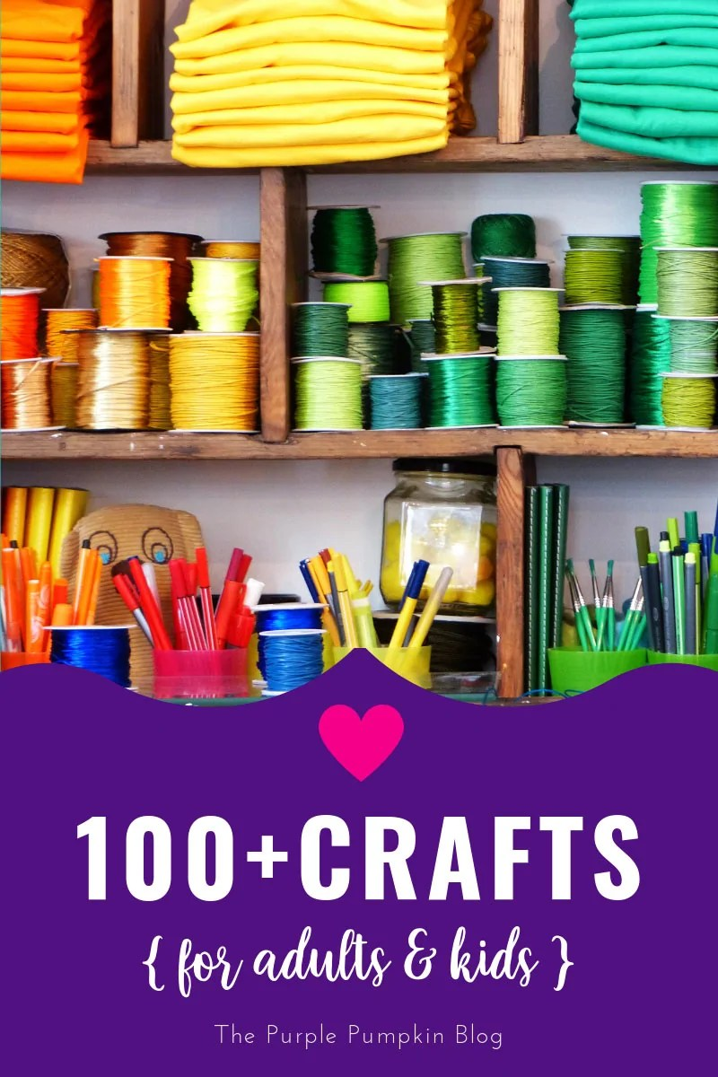 100 Crafts for adults and kids - image of craft supplies with text overlay