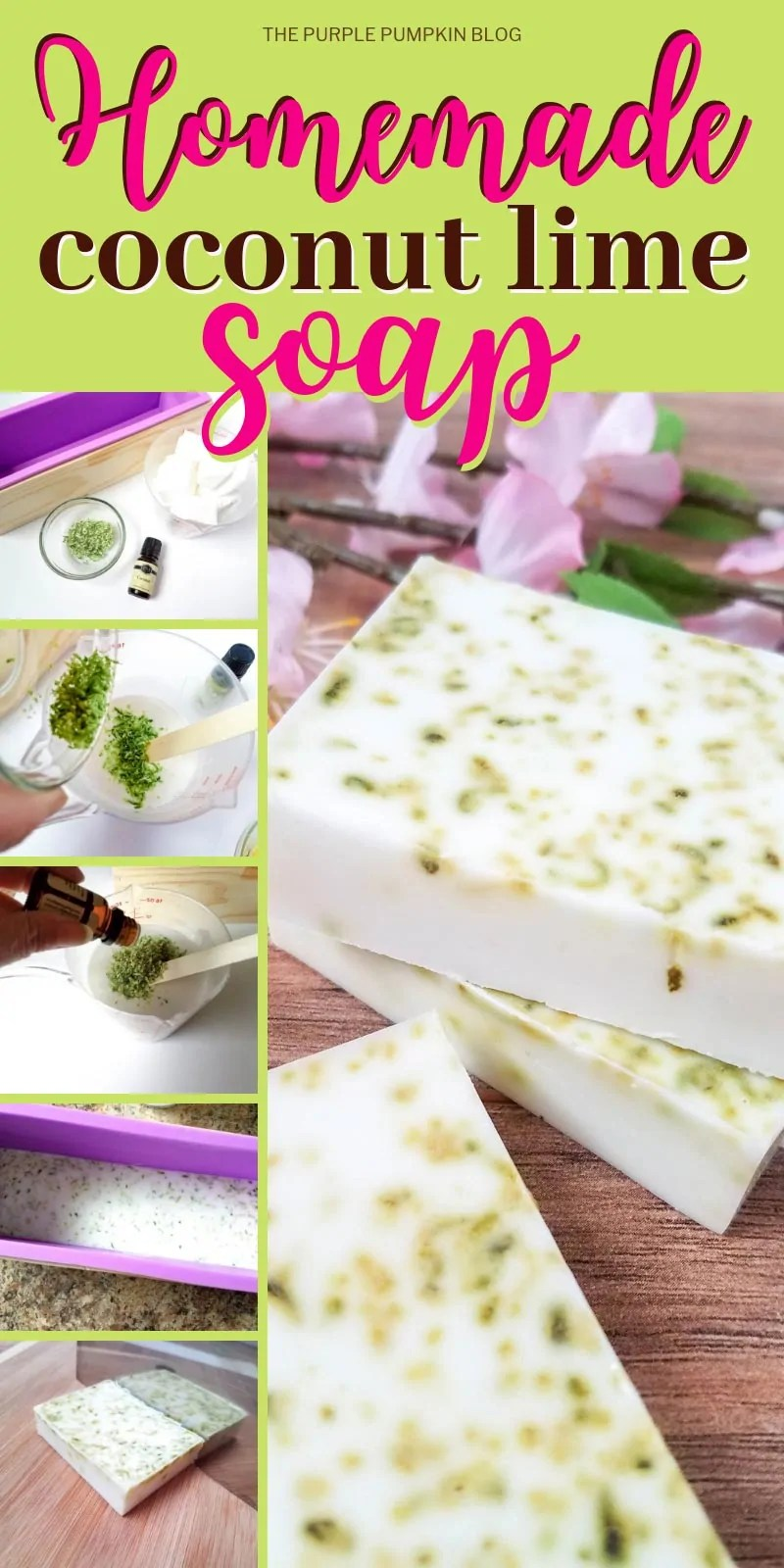 Step by step photos of how to make coconut lime soap with text overlay saying homemade coconut lime soap
