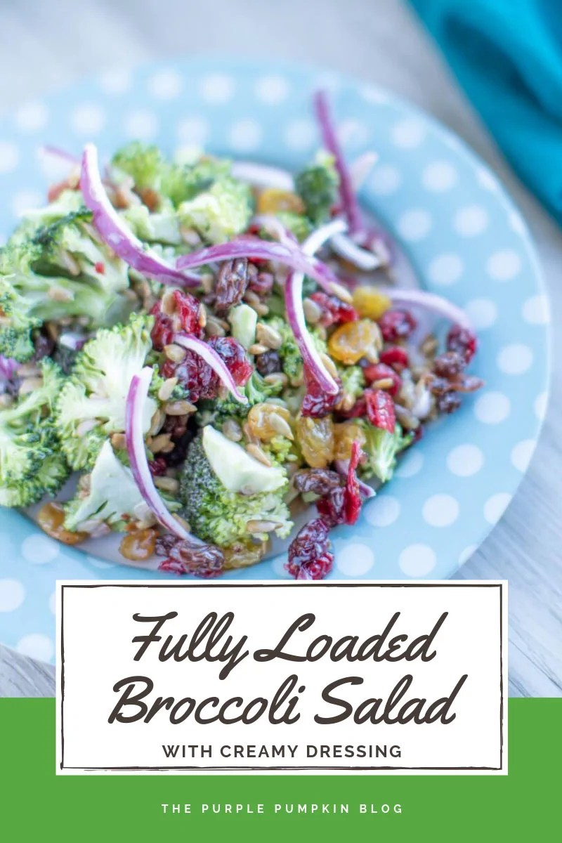 Fully loaded broccoli salad with creamy dressing