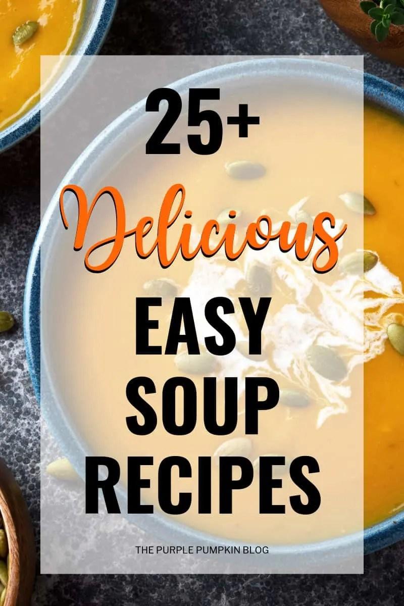25+ Delicious Easy Soup Recipes