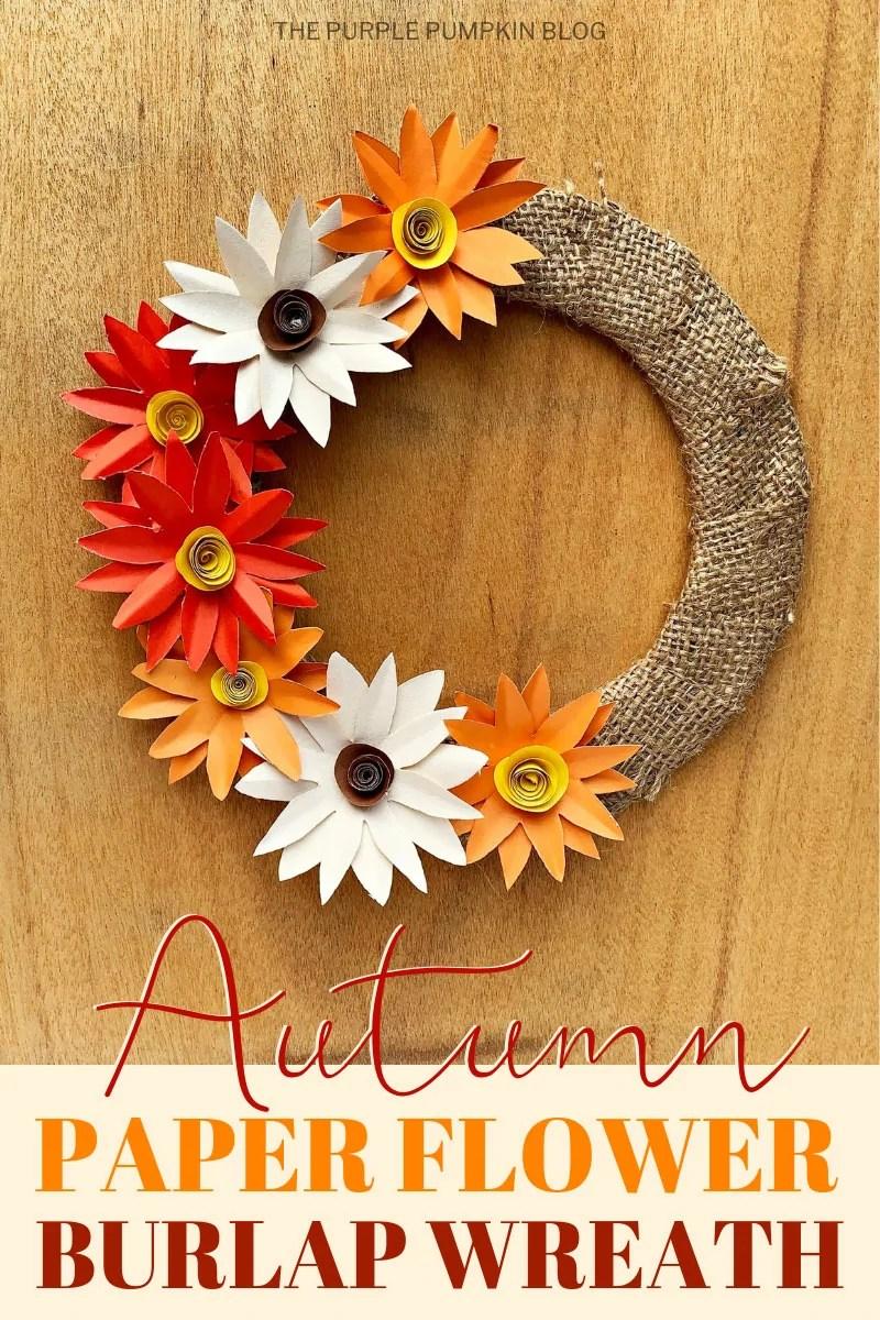 Autumn Paper Flower Burlap Wreath