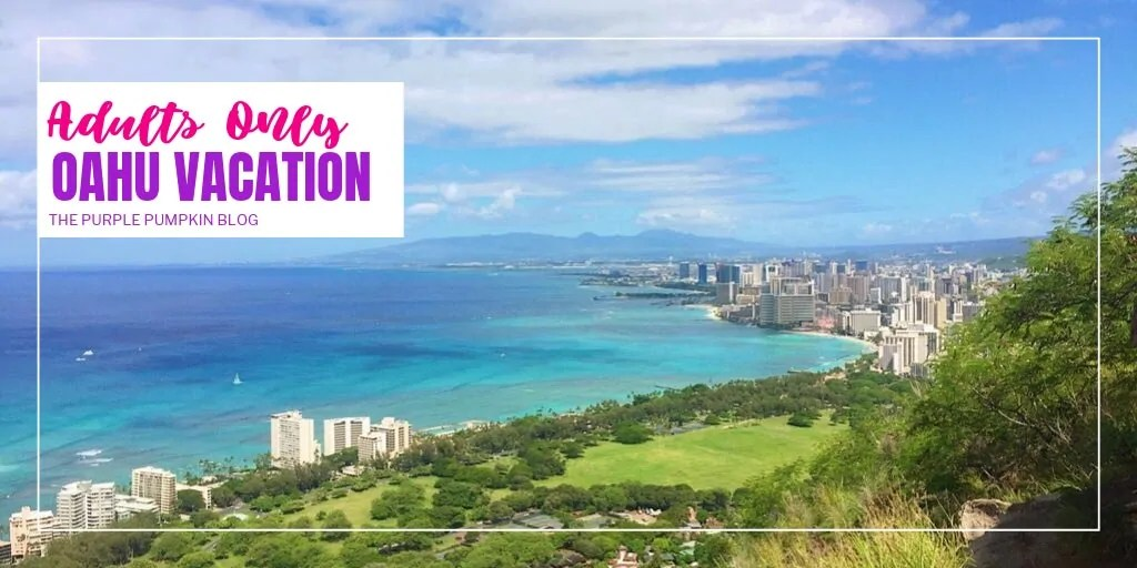 Adults Only Oahu Vacation