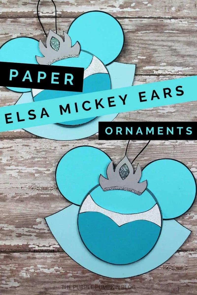 paper Elsa mickey ears ornaments