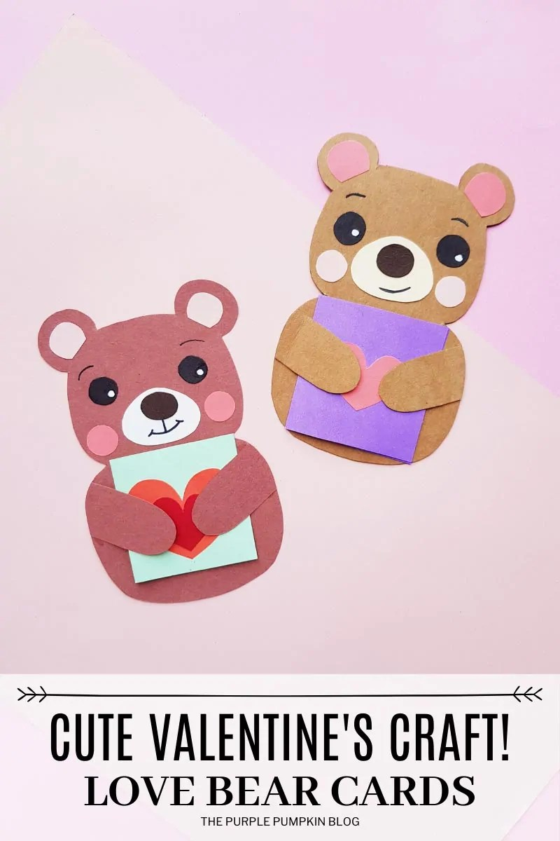 Cute Valentine's Craft! Love Bear Cards. A pink background with two paper bears, one light brown and the other red-brown. Both are holding little love notes behind their paws. Pictures throughout are of the same two bears and photoshoot with different text overlay as described in individual images.