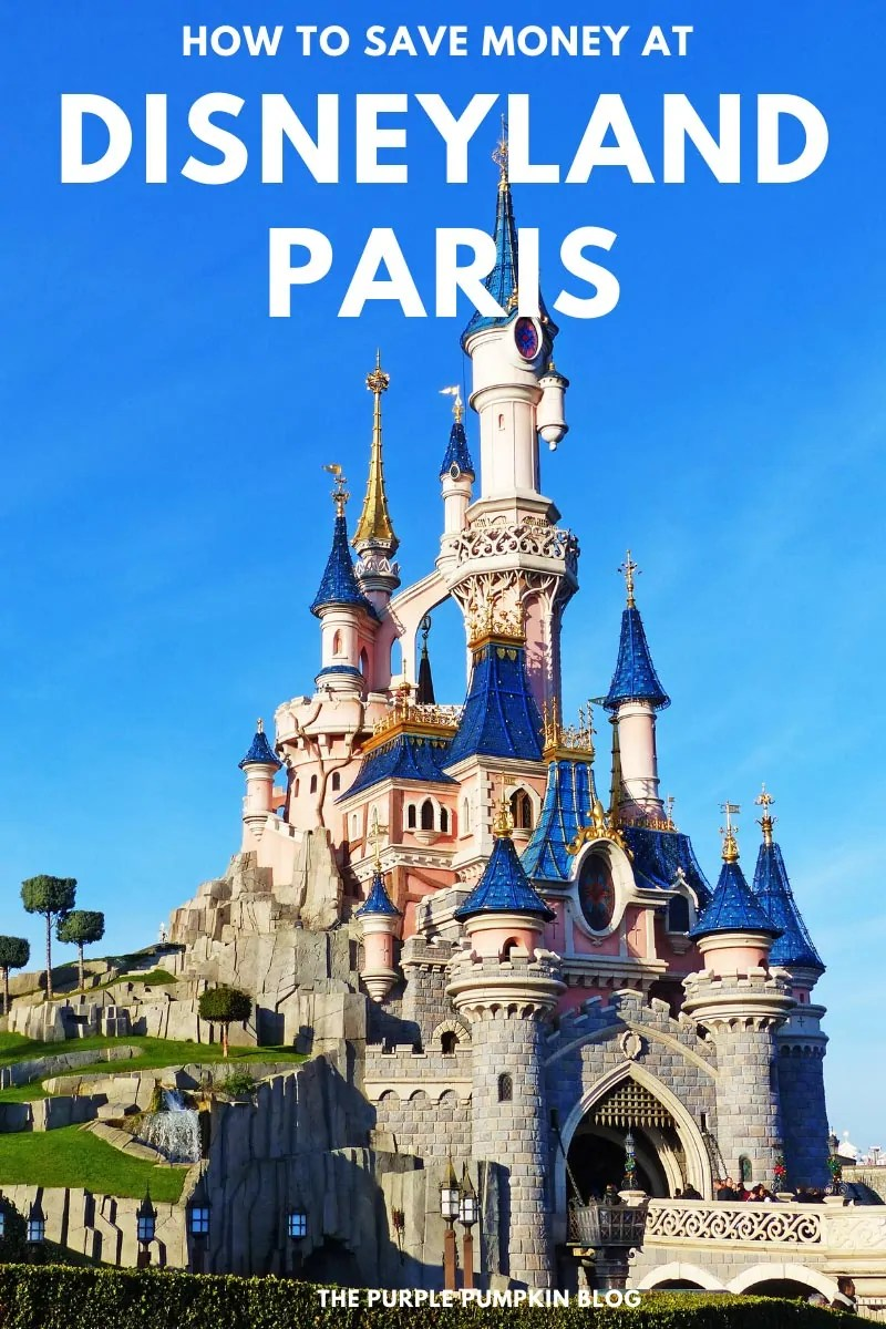 Picture of Sleeping Beauty Castle at Disneyland Paris with text overlay: How to save Money at Disneyland Paris