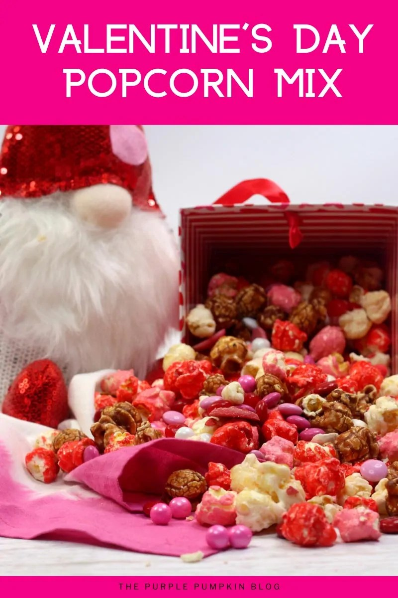 Valentine's Day Popcorn: A popcorn box tipped over with the popcorn spilling out. The popcorn is a variety of colors - pink, red, white and brown, with pink and red candies and sprinkles added. A Valentine's Gnome is sitting in the background. All photos throughout have photos from the same photoshoot.