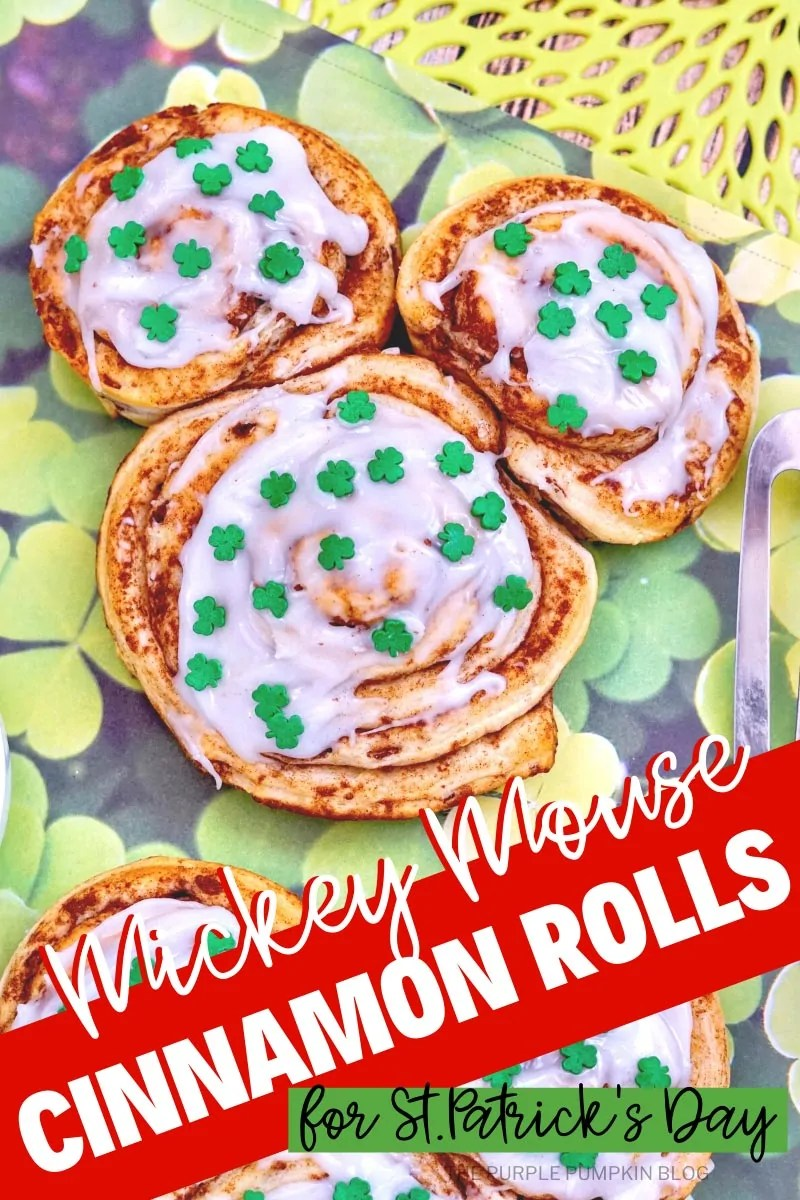 Mickey Mouse Cinnamon Rolls for St. Patrick's Day. Three cinnamon rolls formed to shape Mickey Mouse's head, covered with frosting and green shamrock-shaped sprinkles. Same image throughout of the cinnamon rolls from various angles with different text overlay.