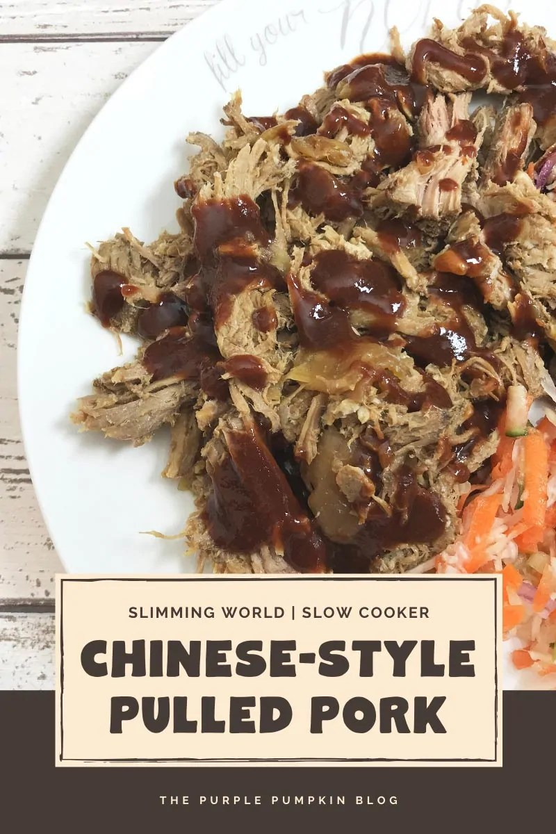 Slimming World, Slow Cooker Chinese-Style Pulled Pork. A white plate with pulled pork and sauce drizzled over it with a side of slaw. Same image of plate of food throughout from different angles and with different text overlay, unless otherwise stated.