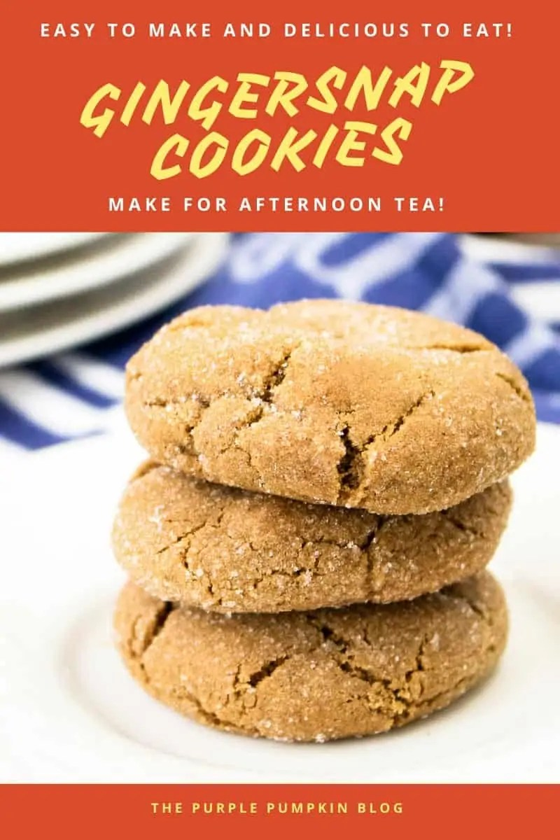 "A stack of gingersnap cookies on a white plate with text overlay saying""Easy to make and delicious to eat! Gingersnap Cookies - make for Afternoon Tea!"" Same cookies used throughout this post with different text overlay, unless otherwise described."