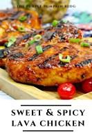 Spicy & Sweet Lava Chicken