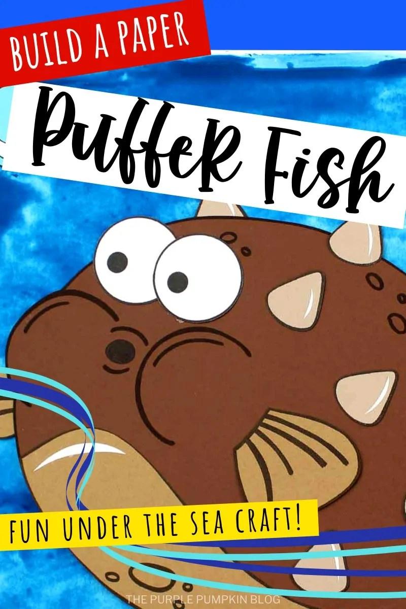 Build a Paper Puffer Fish!