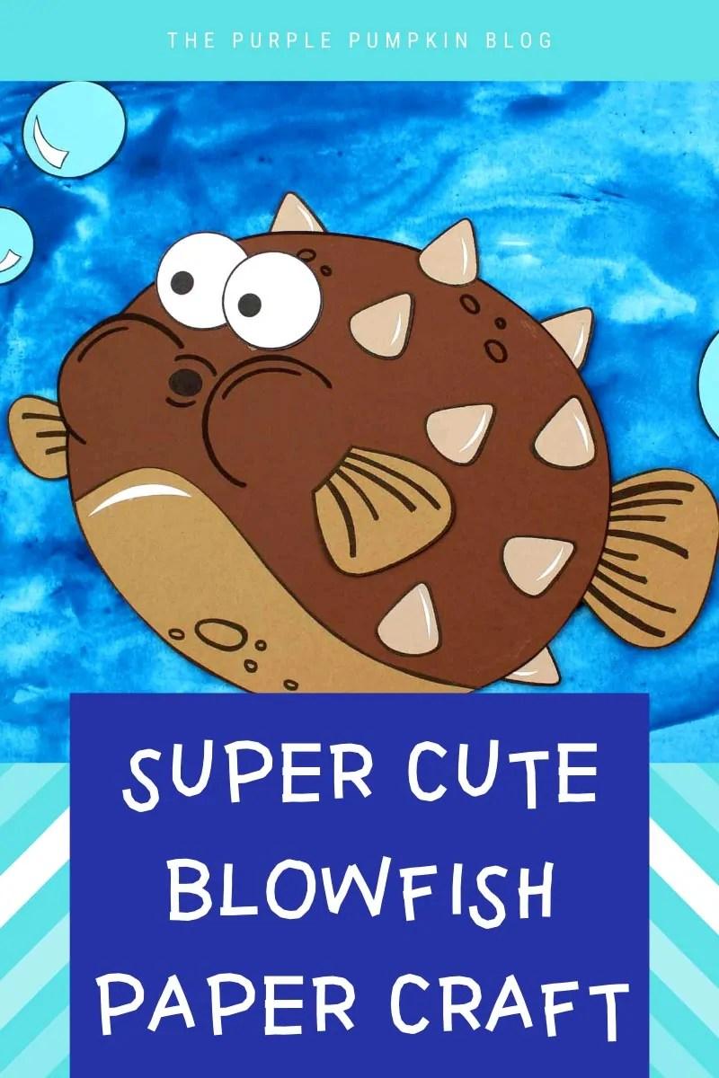 Super Cute Blowfish Paper Craft