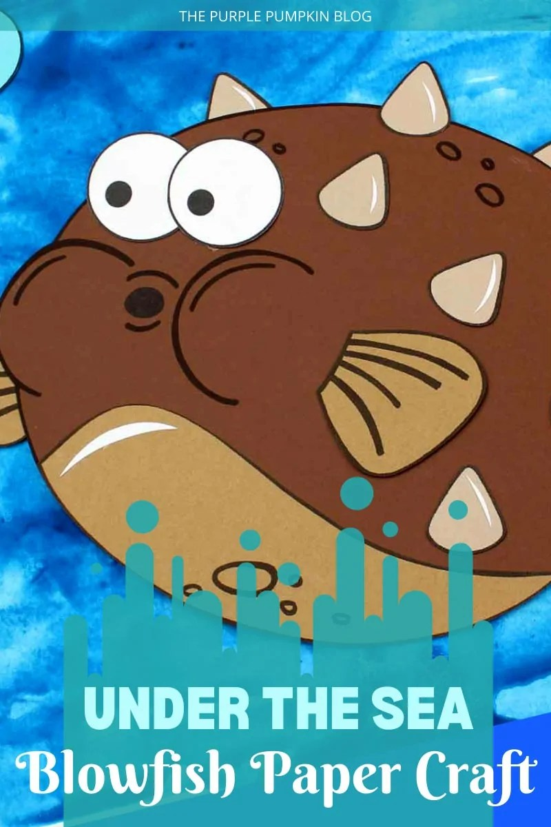 Under the Sea Blowfish Paper Craft