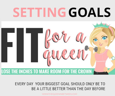 Setting Goals – Fit for a Queen