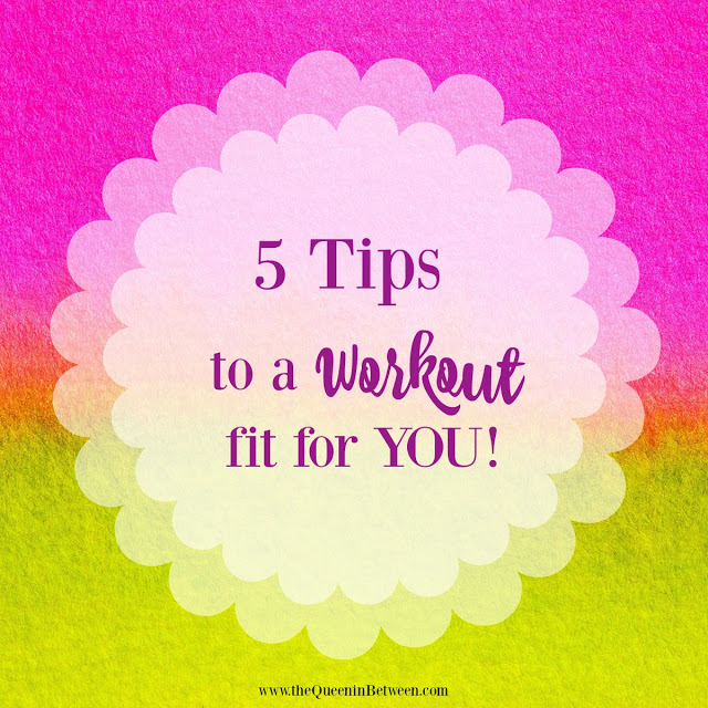 5 Tips to a Workout Fit for YOU