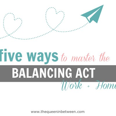 Five Ways to Master the Balancing Act