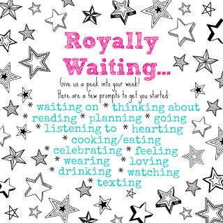 Royally Waiting – (Link-Up #3)