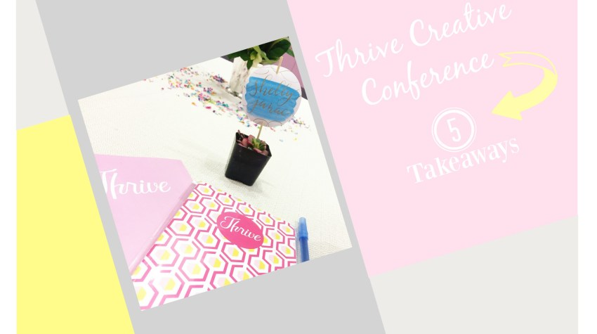 Thrive Creative Conference – 5 Takeaways