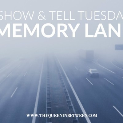 Memory Lane – Show and Tell Tuesday