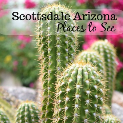 Scottsdale, Arizona – Places to See