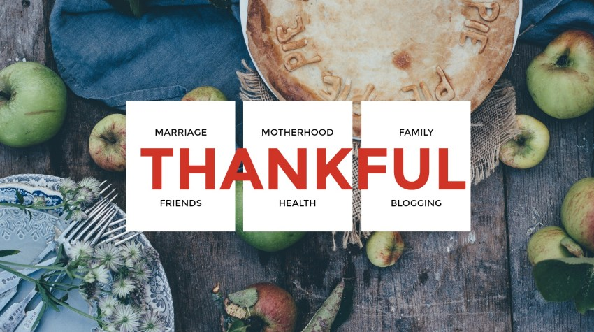 Gratitude – Who/What I'm Thankful for + Linkup