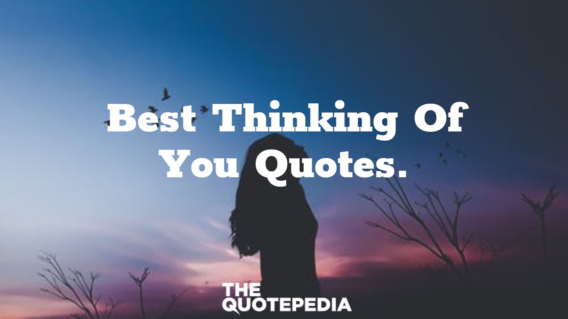 Best Thinking Of You Quotes