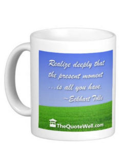 Eckhart Tolle Inspirational Quotes mug. jpg
